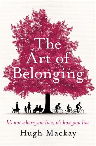 The Art of Belonging - Hugh Mackay