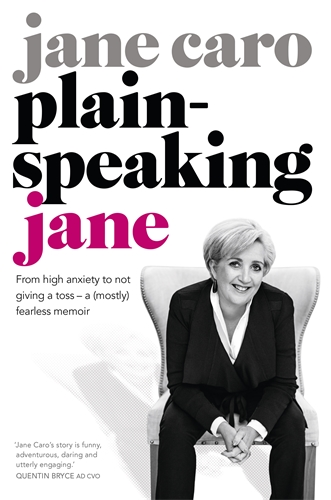 Plain-speaking Jane - Jane Caro