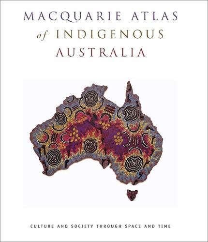 Macquarie Atlas of Indigenous Australia - Bill Arthur