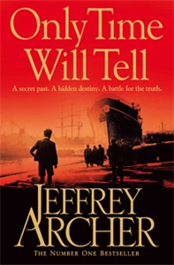 Only Time Will Tell: The Clifton Chronicles 1 - Jeffrey Archer