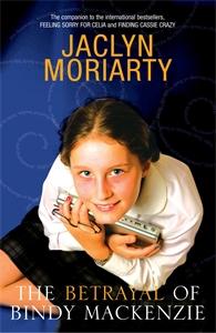 Jaclyn Moriarty - The Betrayal of Bindy Mackenzie