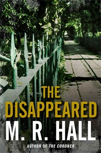 M. R. Hall - The Disappeared: A Coroner Jenny Cooper Novel 2