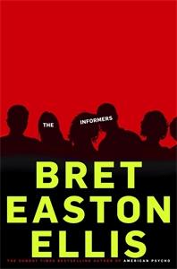 Bret Easton Ellis - The Informers