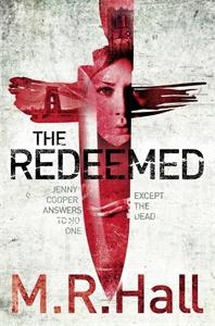 M. R. Hall - The Redeemed: A Coroner Jenny Cooper Novel 3