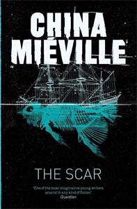 China Mieville - The Scar: A Bas-Lag Novel 2
