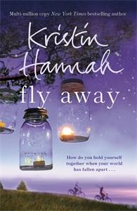 Kristin Hannah - Fly Away: Firefly Lane 2