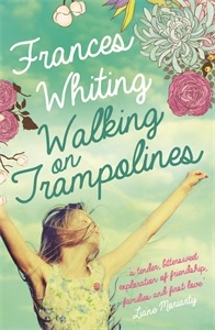 Frances Whiting - Walking on Trampolines