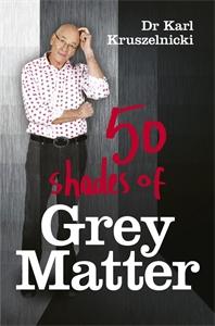 Dr Karl Kruszelnicki - 50 Shades of Grey Matter