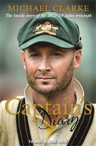 Michael Clarke - Captain's Diary