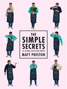 Matt Preston - The Simple Secrets to Cooking Everything Better