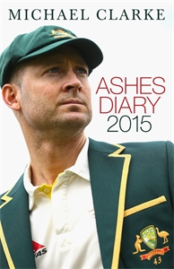 Michael Clarke - Ashes Diary 2015
