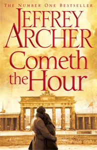Cometh the Hour: The Clifton Chronicles 6 - Jeffrey Archer