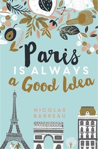 Paris is Always a Good Idea - Nicolas Barreau