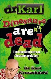 Dr Karl Kruszelnicki - Dinosaurs Aren't Dead