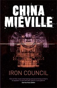 China Mieville - Iron Council: A Bas-Lag Novel 3