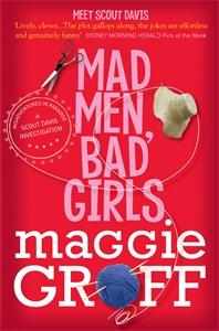Maggie Groff - Mad Men, Bad Girls: A Scout Davis Investigation 1