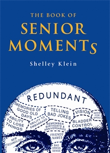 The Book of Senior Moments by Shelley Klein