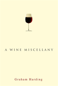 A Wine Miscellany by Graham Harding