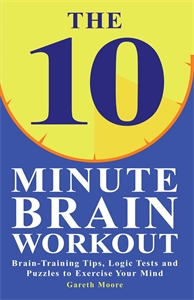 The 10-Minute Brain Workout by Gareth Moore