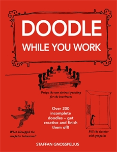 Doodle While You Work by Staffan Gnosspelius
