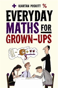 Everyday Maths for Grown-ups by Kjartan Poskitt