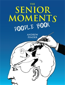 The Senior Moments Doodle Book   by Andrew Pinder
