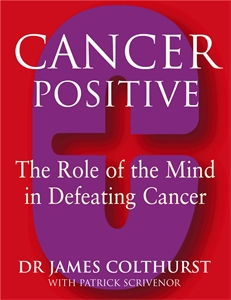 Cancer Positive by Dr James Colthurst