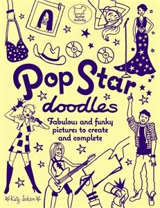 Pop Star Doodles by Katy Jackson