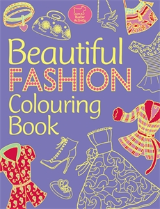 Beautiful Fashion Colouring Book by Katy Jackson