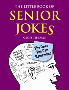 The Little Book of Senior Jokes by Geoff Tibballs