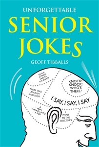 Unforgettable Senior Jokes by Geoff Tibballs