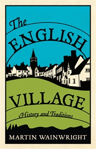 The English Village by Martin Wainwright