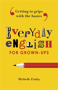 Everyday English for Grown-ups by Michelle  Finlay