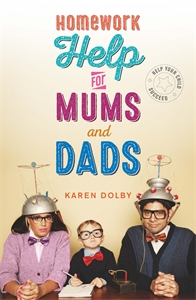 Homework Help for Mums and Dads by Karen Dolby