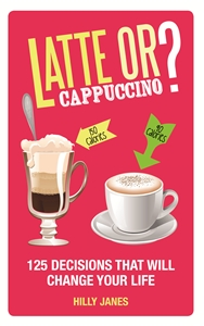Latte or Cappuccino? by Hilly Janes