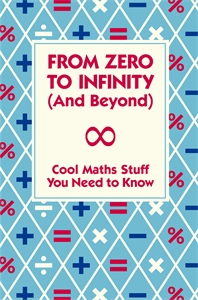 From Zero To Infinity (And Beyond) by Dr Mike Goldsmith