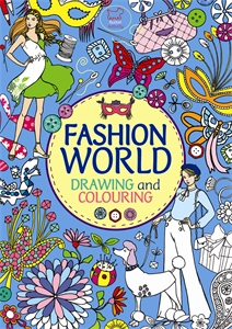 Fashion World by Ann Kronheimer, Georgie Fearns, Jennie Poh, Julie Ingham, Rachel Clowes, Robyn Neild