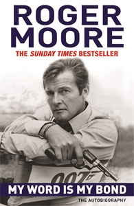 My Word is My Bond by Roger Moore