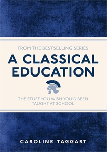 A Classical Education by Caroline Taggart
