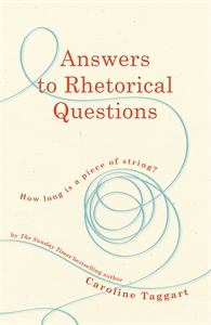 Answers to Rhetorical Questions by Caroline Taggart
