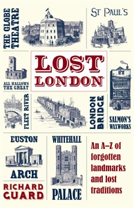 Lost London by Richard Guard