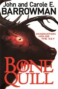 Bone Quill by John Barrowman and Carole E. Barrowman