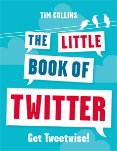 The Little Book of Twitter by Tim Collins