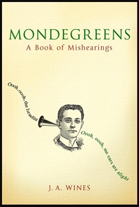 Mondegreens by J. A. Wines