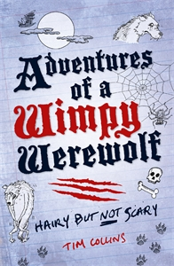 Adventures of a Wimpy Werewolf by Tim Collins