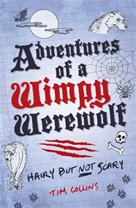 Adventures of a Wimpy Werewolf by Tim Collins