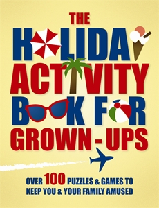 The Holiday Activity Book for Grown-ups by Various Authors