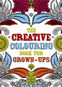 The Creative Colouring Book for Grown-ups by Various Authors