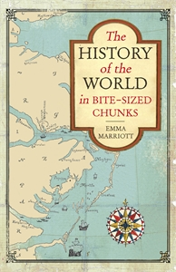 The History of the World in Bite-Sized Chunks by Emma Marriott