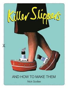 Killer Slippers by Nick Godlee